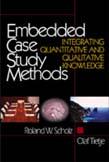 Embedded Case Study Methods: Integrating Quantitative and Qualitative Knowledge