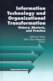 Information Technology and Organizational Transformation: History, Rhetoric and Preface