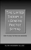 Time-Limited Therapy in a General Practice Setting: How to Help within Six Sessions