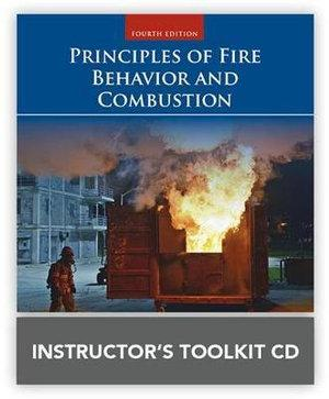 Principles Of Fire Behavior And Combustion Instructor's Toolkit CD