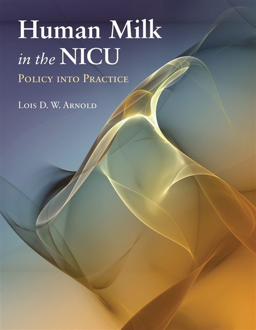 Human Milk In The NICU: Policy Into Practice