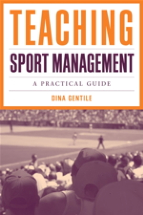 Teaching Sport Management: A Practical Guide