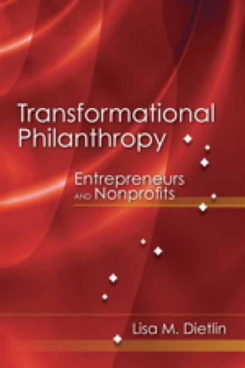 Transformational Philanthropy: Entrepreneurs And Nonprofits