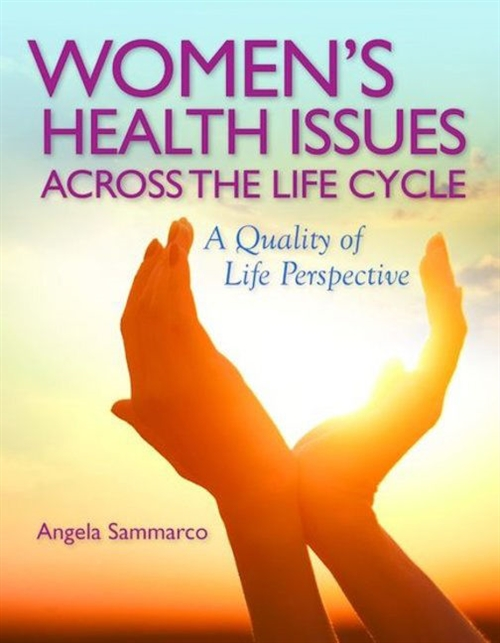 Women's Health Issues Across the Life Cycle : A Quality of Life  Perspective