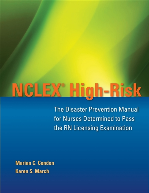 NCLEX High-Risk : The Disaster Prevention Manual For Nurses Determined  To Pass The RN Licensing Examination