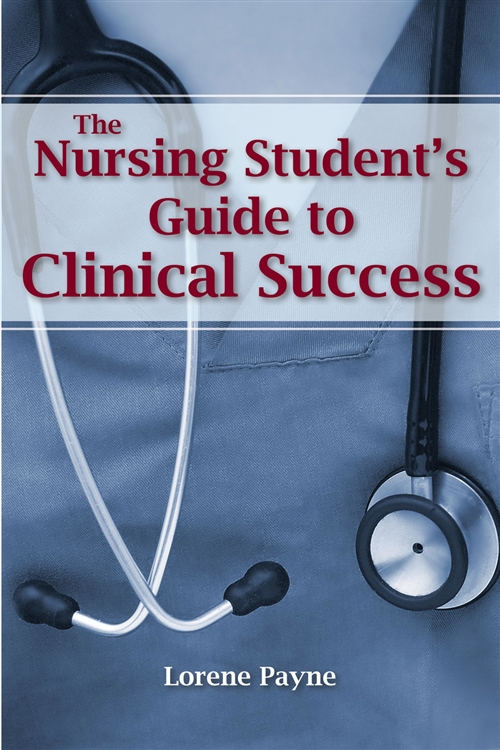 The Nursing Student's Guide To Clinical Success