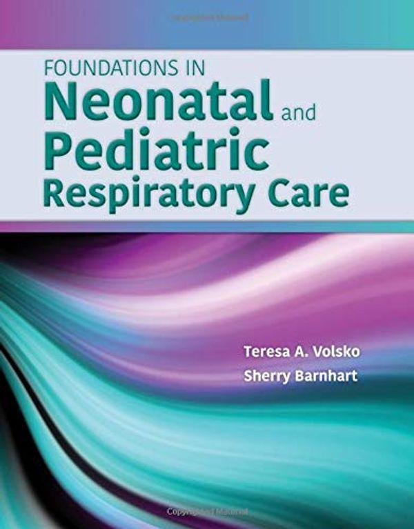 Foundations In Neonatal  &  Pediatric Respiratory Care