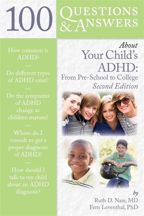 100 Questions  &  Answers About Your Child's ADHD: Preschool To College