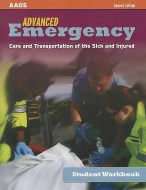 Advanced Emergency Care And Transportation Of The Sick And Injured Student Workbook