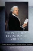 Political Economy of Virtue: Luxury, Patriotism, and the Origins of the French Revolution