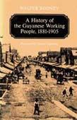 History of the Guyanese Working People, 1881-1905 (POD)