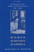 Women Scientists in America: Struggles and Strategies to 1940