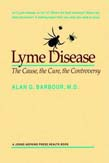 Lyme Disease: The Cause, the Cure, the Controversy (POD)