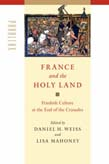 France and the Holy Land: Frankish Culture at the End of the Crusades
