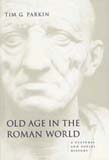Old Age in the Roman World: A Cultural and Social History (POD)
