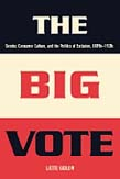 Big Vote: Gender, Consumer Culture, and the Politics of Exclusion, 1890-1920s