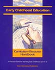 Early Childhood Education Curriculum Resource Handbook: A Practical Guide for Teaching Early Childhood (pre-K - 3)