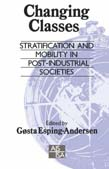 Changing Classes: Stratification and Mobility in Post-industrial Societies