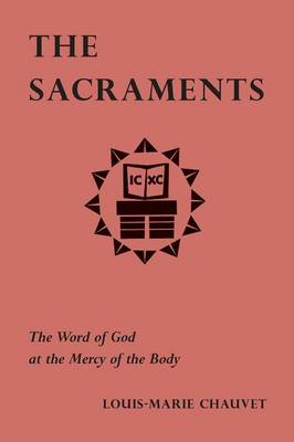 The Sacraments: The Word of God at the Mercy of the Body