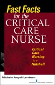 Fast Facts for the Critical Care Nurse: Critical Care Nursing in a Nutshell