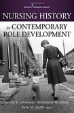 Nursing History for Contemporary Role Development