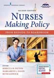 Nurses Making Policy: From Bedside to Boardroom 2ed