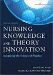 Nursing Knowledge and Theory Innovation: Advancing the Science of Practice 2ed