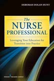 Nurse Professional: Leveraging Your Education for Transition Into Practice