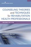Counseling Theories and Techniques for Rehabilitation Health Professionals 2ed