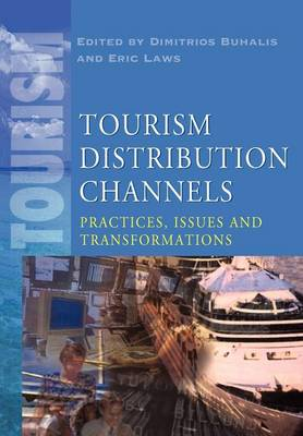 Tourism Distribution Channels : Practices, Issues Transformations