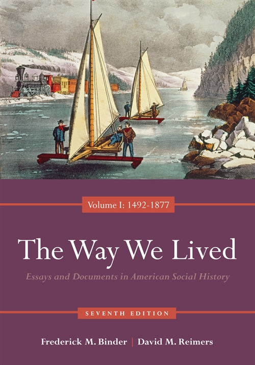 The Way We Lived : Essays and Documents in American Social History,  Volume I: 1492-1877