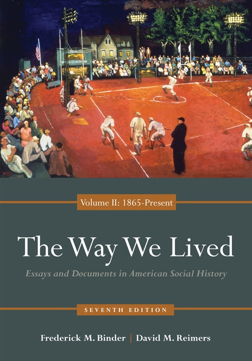 The Way We Lived : Essays and Documents in American Social History,  Volume II: 1865 - Present