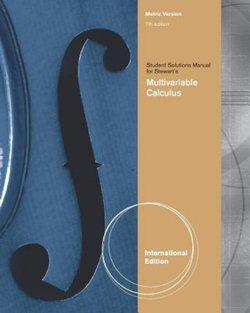 Student Solutions Manual, Intl. Metric Edition for Stewart's  Multivariable Calculus, International Metric Edition, 7th