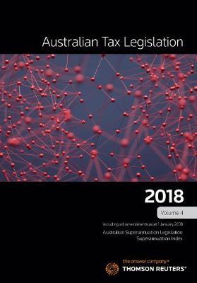 Australian Tax Legislation 2018 Vol 4