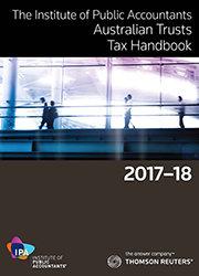 Australian Trusts Tax Handbook, IPA Edition, 2017-18