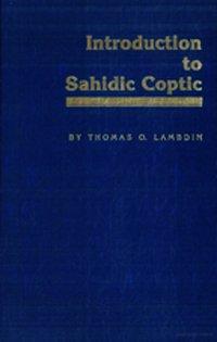 Introduction to Sahidic Coptic: New Coptic Grammar