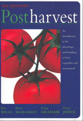 Postharvest: An Introduction to the Physiology and Handling of Fruit, Vegetables and Ornamentals