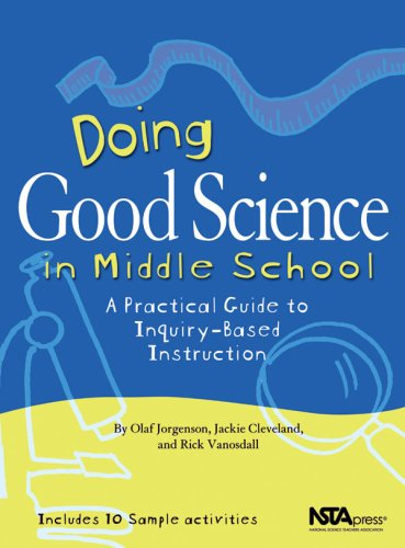 Doing Good Science in Middle School: A Practical Guide to Inquiry-Based Instruction