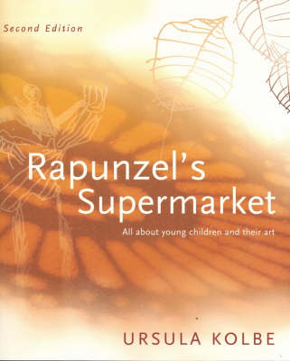 Rapunzel's Supermarket: All About Young Children and Their Art