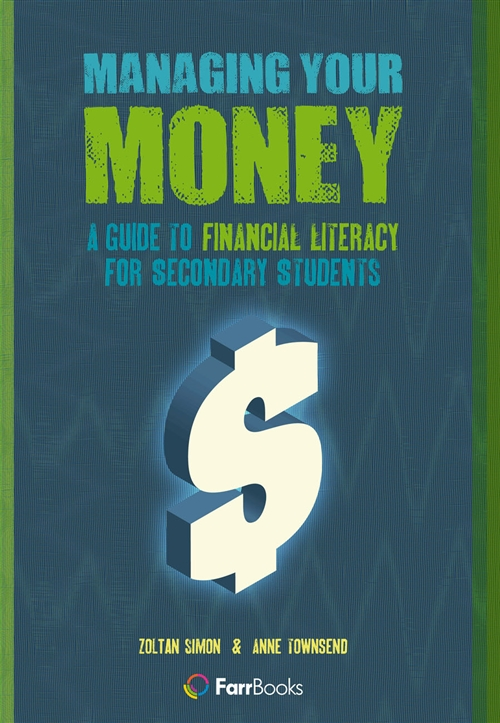 Managing your Money: A Guide to Financial Literacy for Secondary  Students