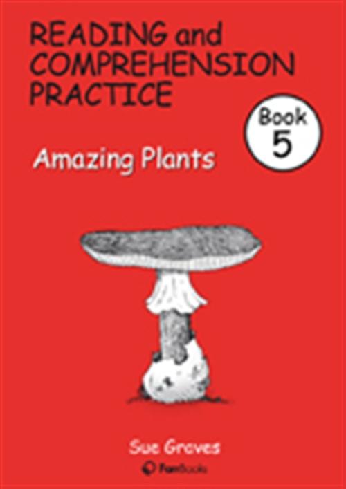 Reading & Comprehension Practice Book 5: Amazing Plants