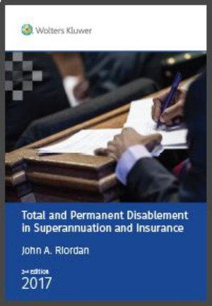 Total and Permanent Disablement in Superannuation and Insurance