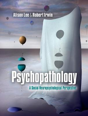 Psychopathology: A Social Neuropsychological Perspective