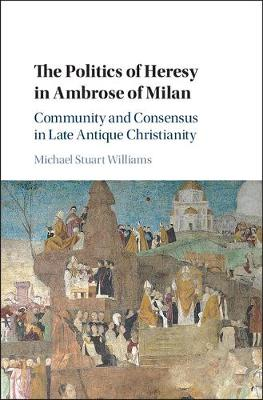 Politics of Heresy in Ambrose Milan
