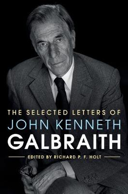 The Selected Letters of John Kenneth Galbraith