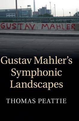 Gustav Mahler's Symphonic Landscapes