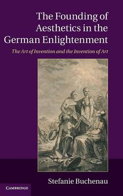 The Founding of Aesthetics in the German Enlightenment