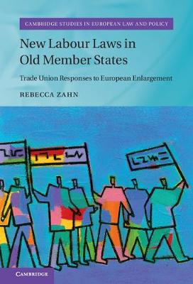 New Labour Laws in Old Member States: Trade Union Responses to European Enlargement