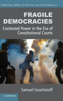 Fragile Democracies: Contested Power in the Era of Constitutional Courts