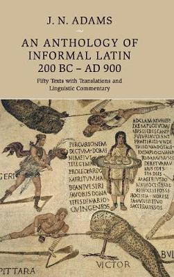 An Anthology of Informal Latin, 200 BC-AD 900
